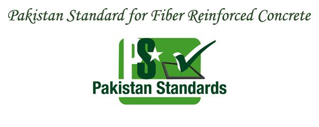 Pakistan Standard for Fiber Reinforced Concrete – PS: 5266-2013